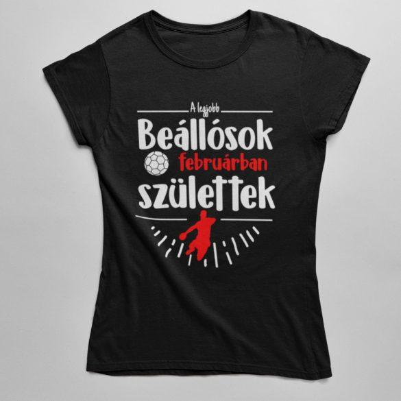 A legjobb beállósok (HÓNAPBAN) születtek VÁLASZTHATÓ HÓNAPPAL női póló