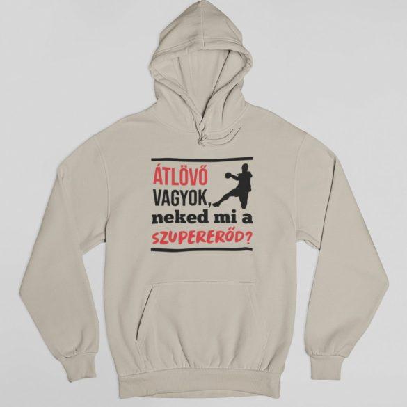 Átlövő vagyok neked mi a szupererőd pulóver