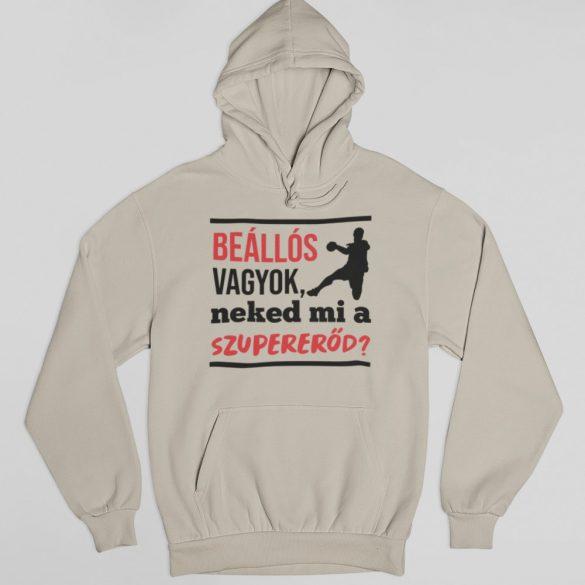 Beállós vagyok neked mi a szupererőd pulóver