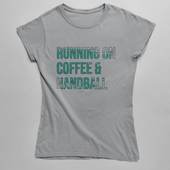 Coffee and handball női póló