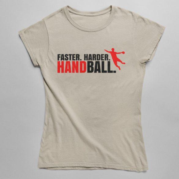 Faster. Harder. Handball. Női póló
