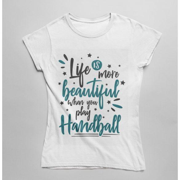 Life is more beautiful női póló