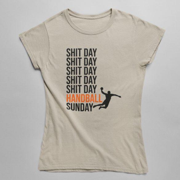 Shit day Handball sunday női póló